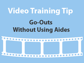 Go-Outs – Without Using Aides