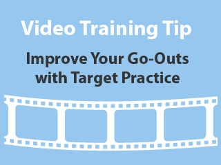 Improve your Go-Outs with Target Practice
